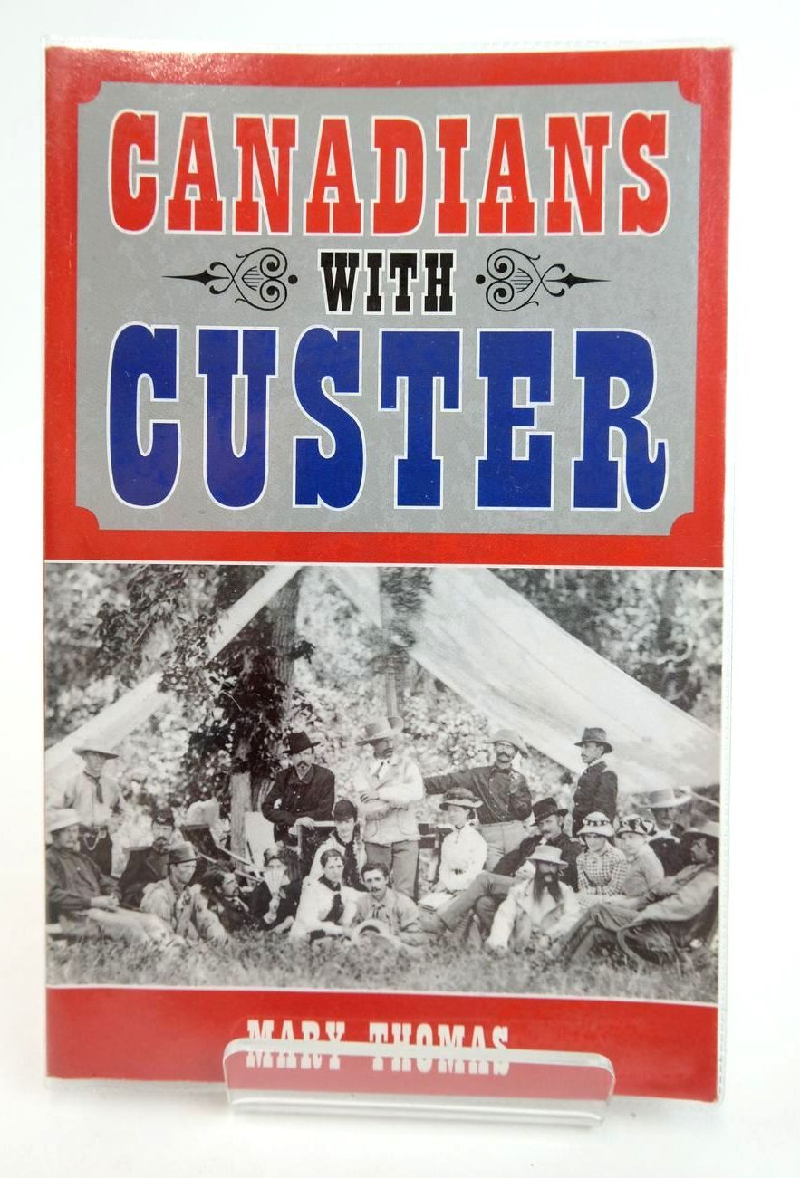 Photo of CANADIANS WITH CUSTER written by Thomas, Mary published by Dundurn (STOCK CODE: 2132331)  for sale by Stella & Rose's Books