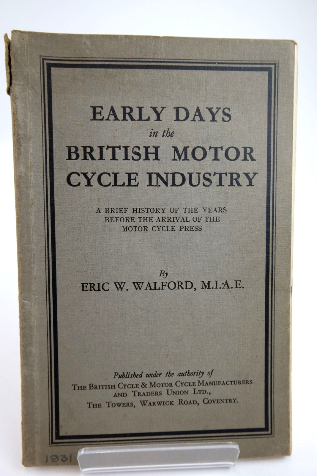 Photo of EARLY DAYS IN THE BRITISH MOTOR CYCLE INDUSTRY- Stock Number: 2132368