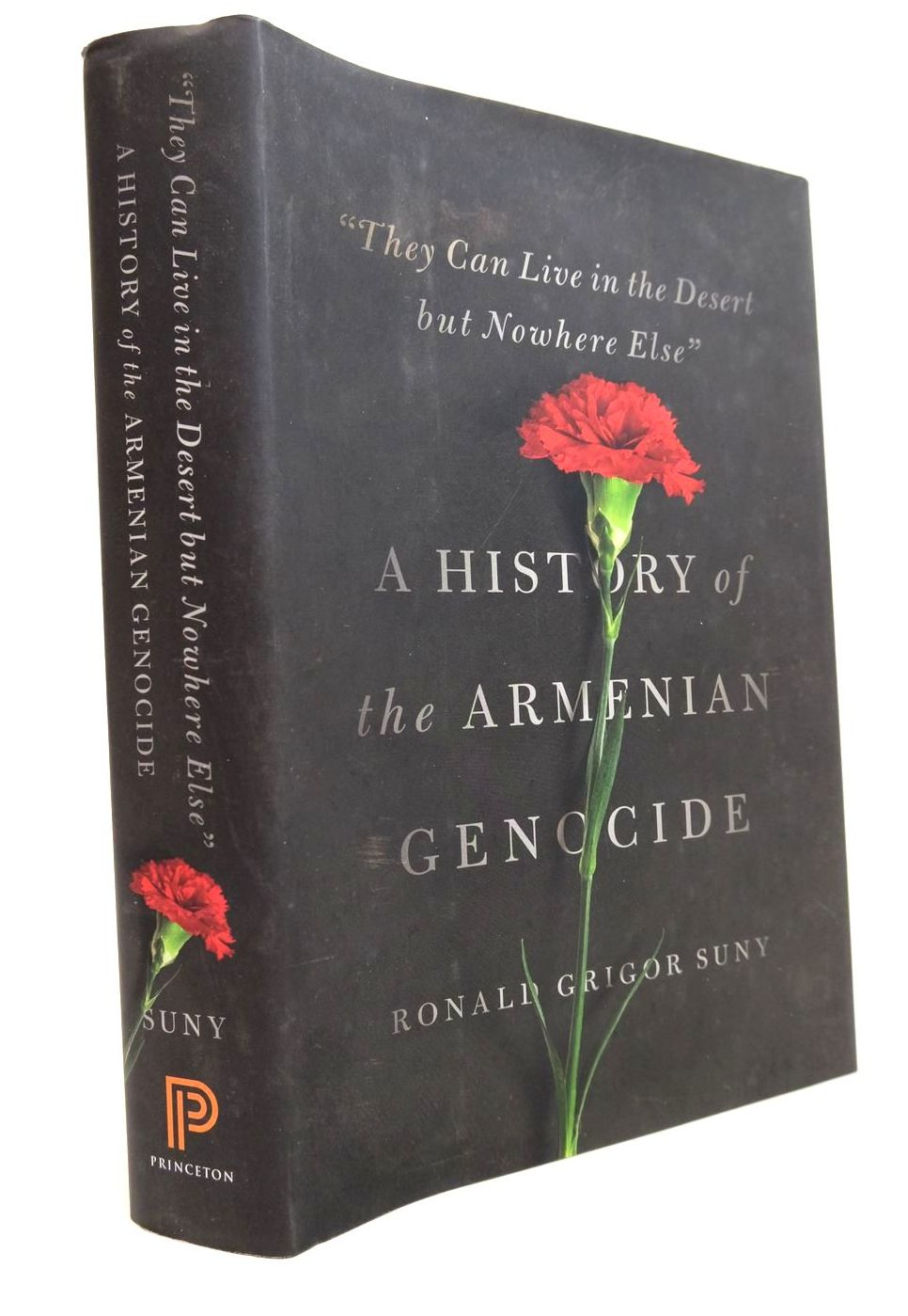 "Photo of ""THEY CAN LIVE IN THE DESERT BUT NOWHERE ELSE"" A HISTORY OF THE ARMENIAN GENOCIDE written by Suny, Ronald Grigor published by Princeton University Press (STOCK CODE: 2132442)  for sale by Stella & Rose's Books"