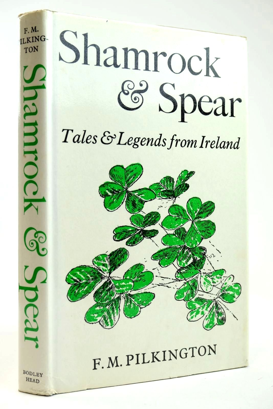 Photo of SHAMROCK AND SPEAR TALES AND LEGENDS FROM IRELAND- Stock Number: 2132483