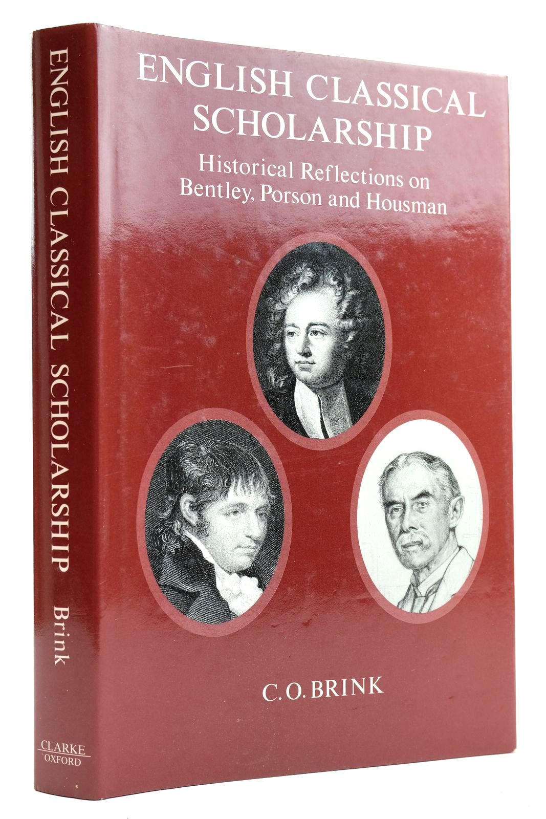 Photo of ENGLISH CLASSICAL SCHOLARSHIP HISTORICAL REFLECTIONS ON BENTLEY, PORSON, AND HOUSMAN
