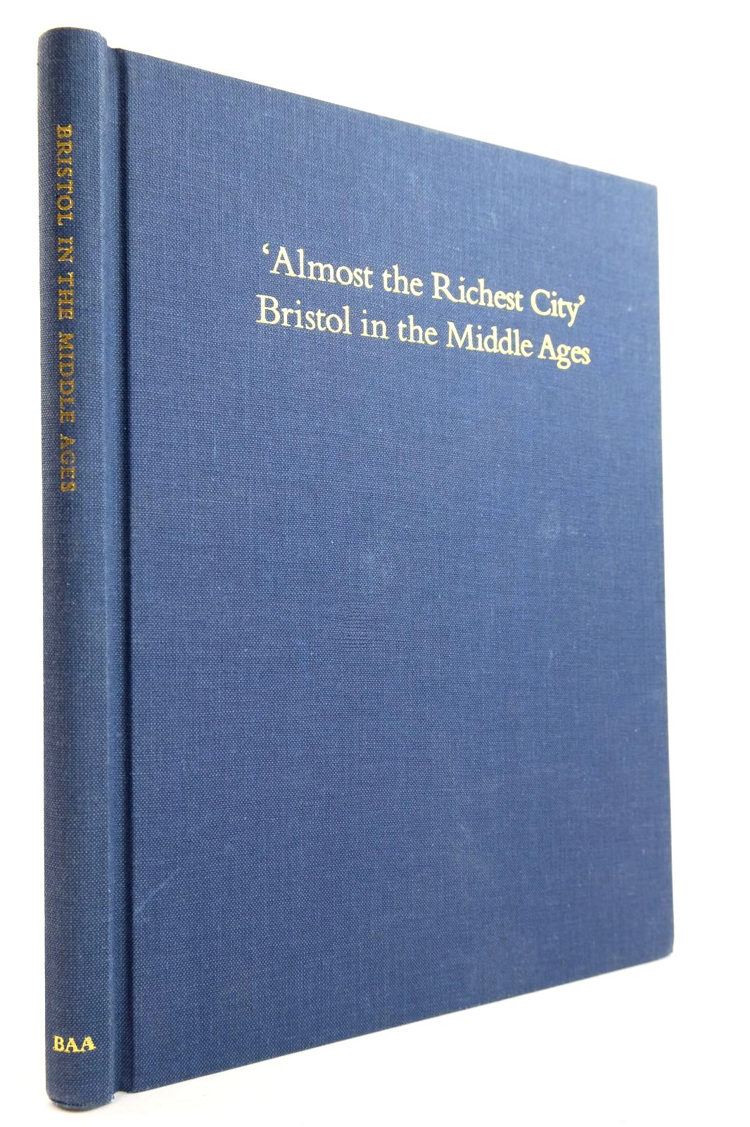 Photo of 'ALMOST THE RICHEST CITY' BRISTOL IN THE MIDDLE AGES written by Keen, Laurence published by The British Archaeological Association (STOCK CODE: 2132599)  for sale by Stella & Rose's Books