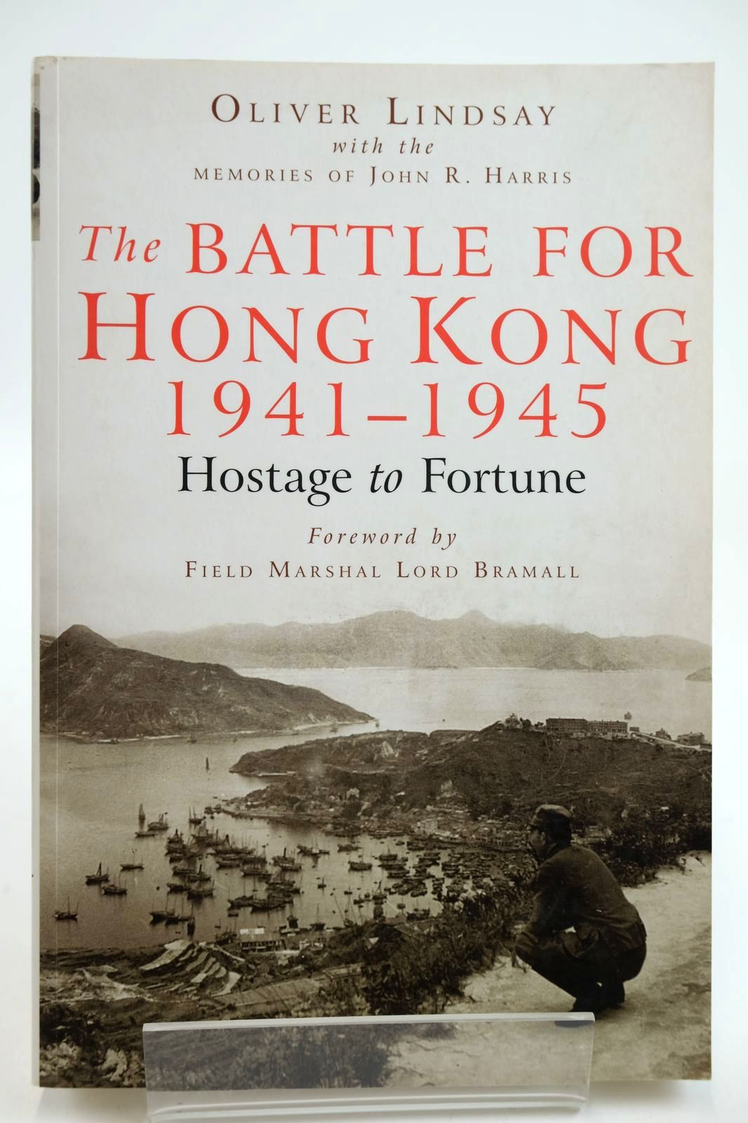 Photo of THE BATTLE FOR HONG KONG 1941-1945 HOSTAGE TO FORTUNE written by Lindsay, Oliver published by Spellmount Ltd. (STOCK CODE: 2132639)  for sale by Stella & Rose's Books