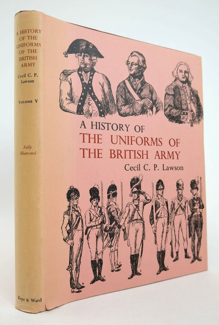 Photo of A HISTORY OF THE UNIFORMS OF THE BRITISH ARMY VOLUME V written by Lawson, Cecil C.P. illustrated by Lawson, Cecil C.P. published by Kaye & Ward (STOCK CODE: 2132775)  for sale by Stella & Rose's Books