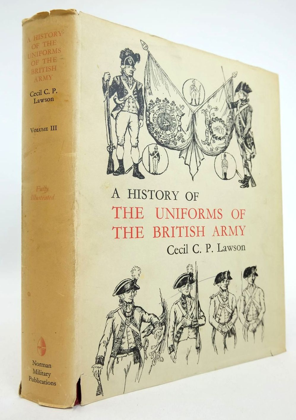 Photo of A HISTORY OF THE UNIFORMS OF THE BRITISH ARMY VOLUME III written by Lawson, Cecil C.P. illustrated by Lawson, Cecil C.P. published by Norman Military Publications (STOCK CODE: 2132776)  for sale by Stella & Rose's Books