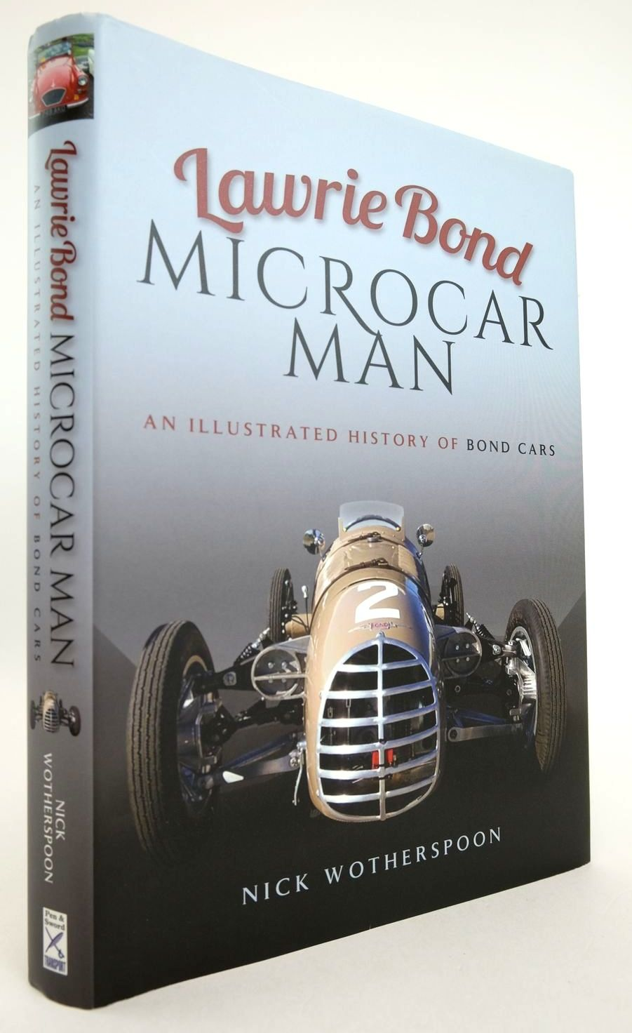 Photo of LAWRIE BOND MICROCAR MAN written by Wotherspoon, Nick published by Pen & Sword Transport (STOCK CODE: 2132785)  for sale by Stella & Rose's Books