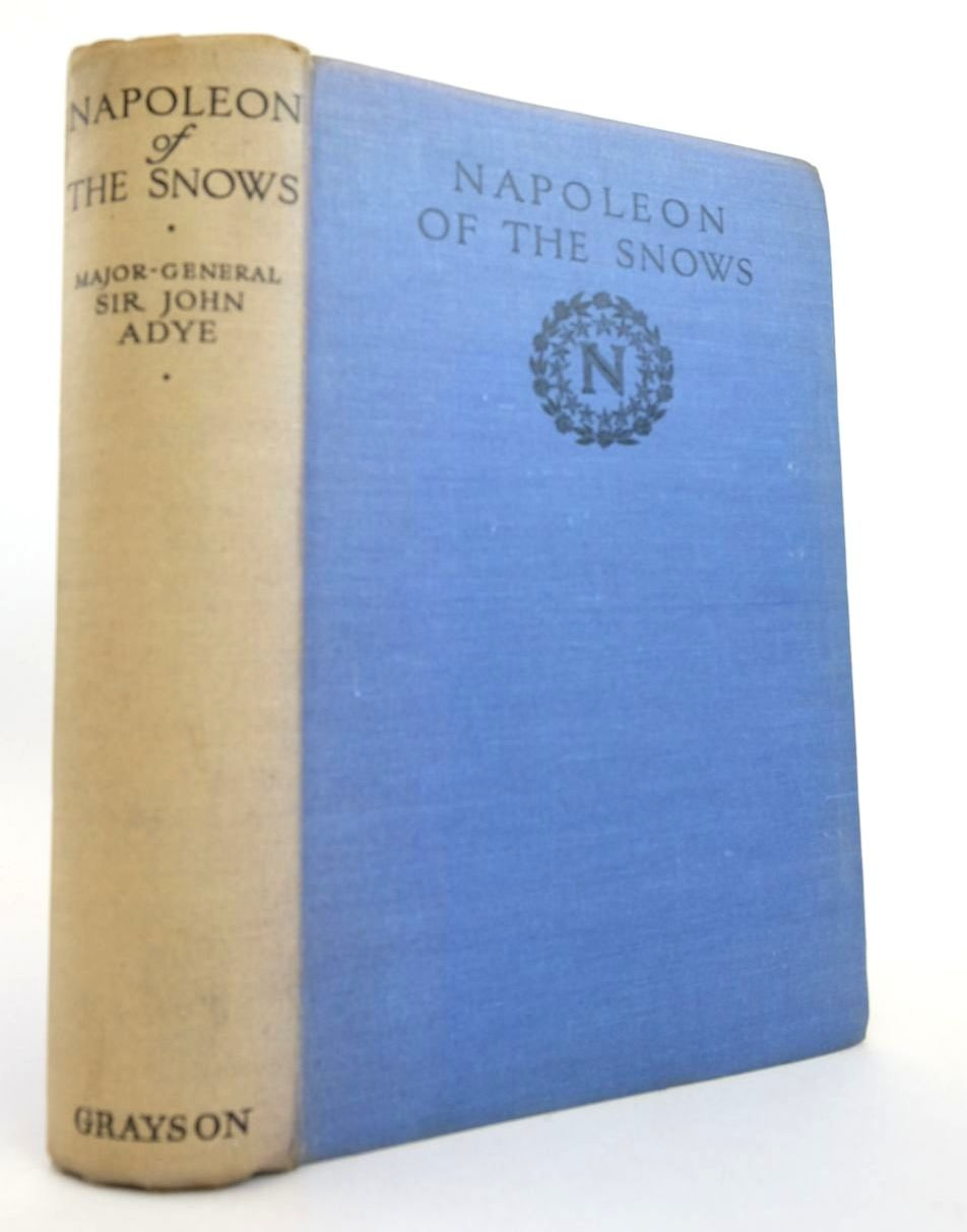Photo of NAPOLEON OF THE SNOWS written by Adye, John Allenby, Viscount published by Eveleigh Nash & Grayson (STOCK CODE: 2132809)  for sale by Stella & Rose's Books