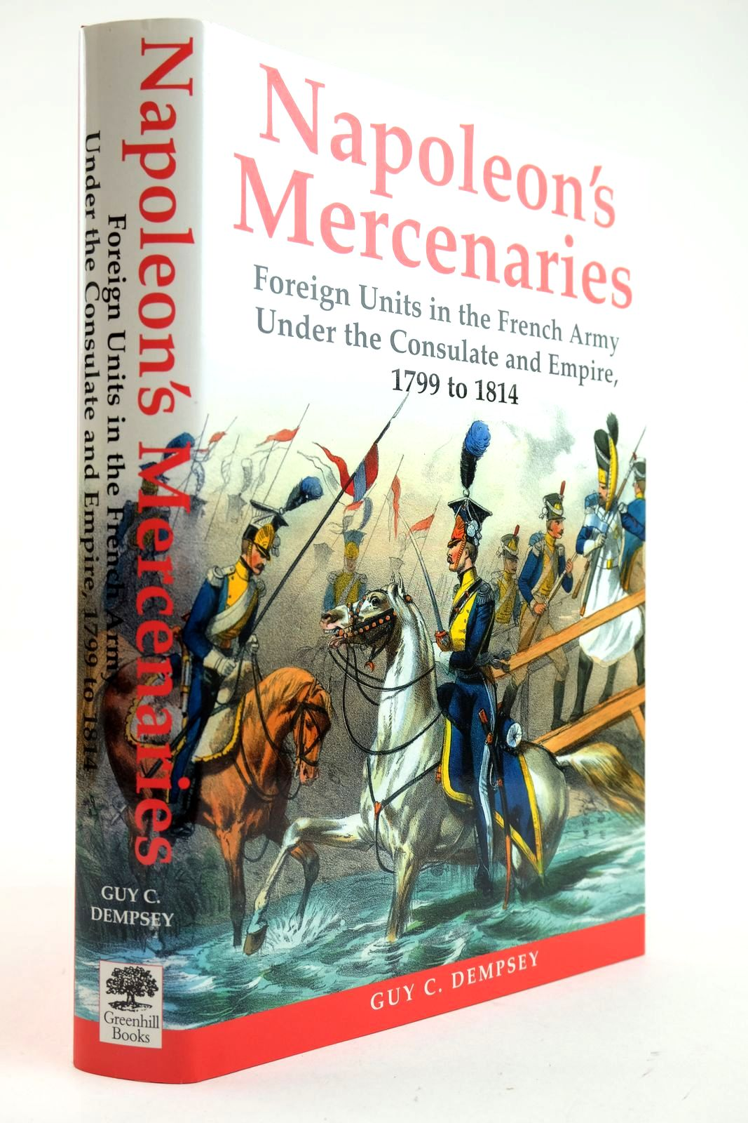 Photo of NAPOLEON'S MERCENARIES written by Dempsey, Guy C. published by Greenhill Books (STOCK CODE: 2132898)  for sale by Stella & Rose's Books