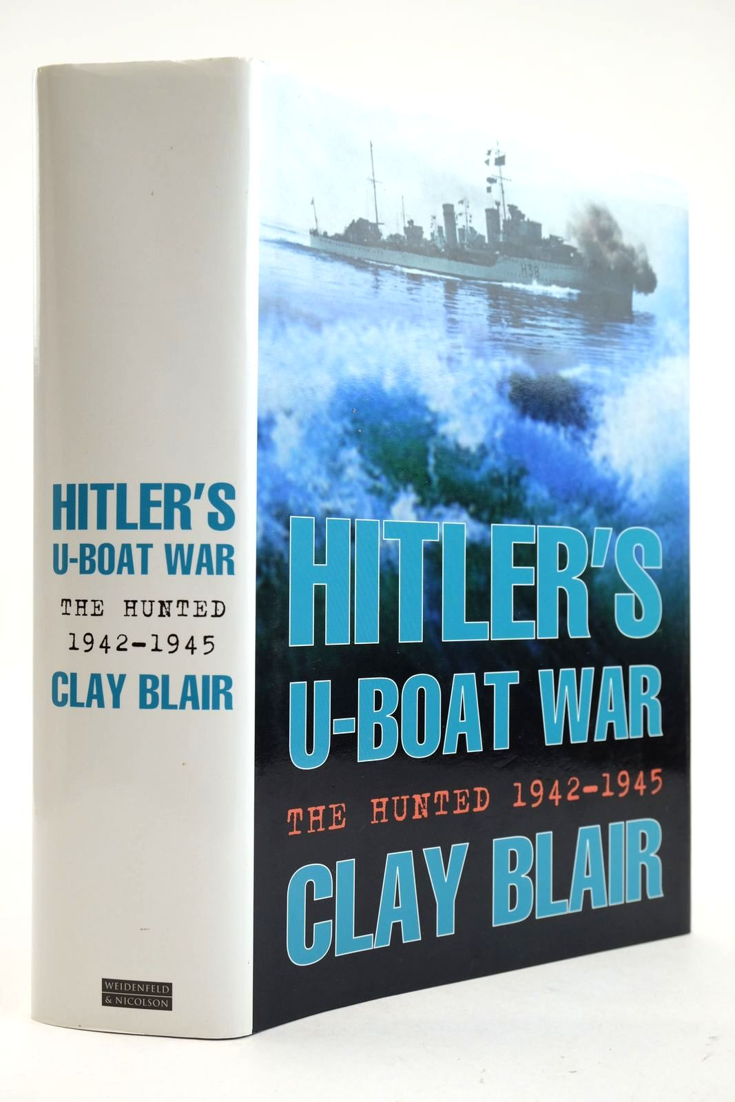 Photo of HITLER'S U-BOAT WAR: THE HUNTED 1942-1945 written by Blair, Clay published by Weidenfeld and Nicolson (STOCK CODE: 2132900)  for sale by Stella & Rose's Books