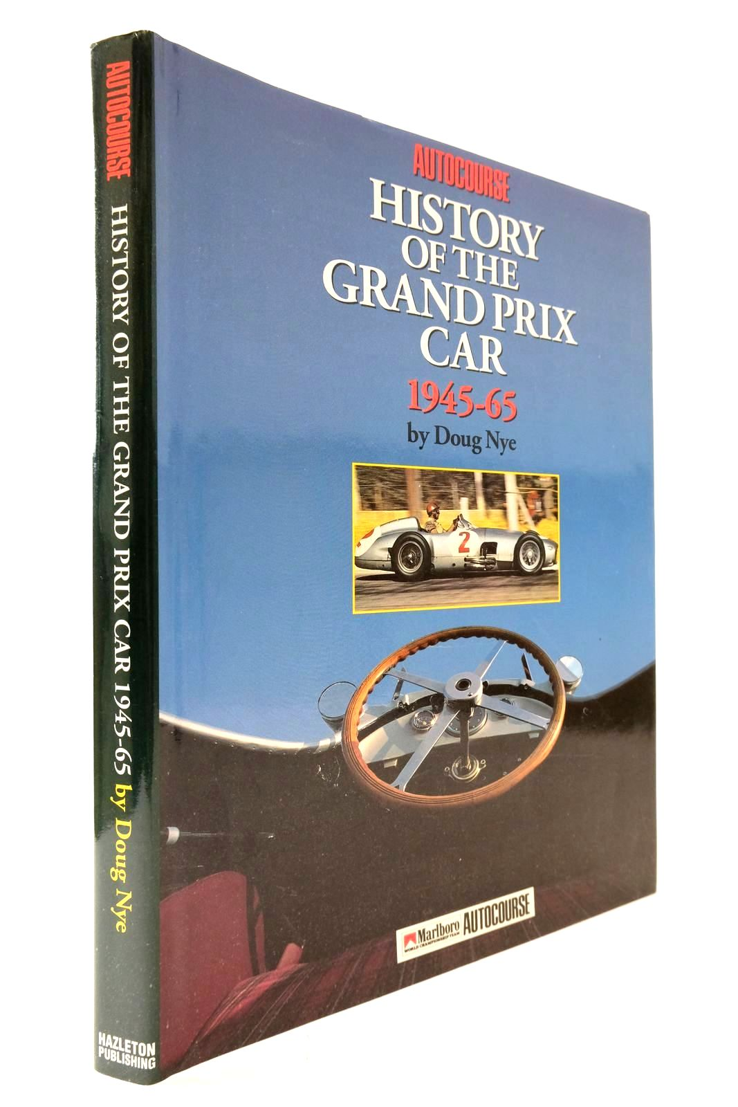 Photo of THE AUTOCOURSE HISTORY OF THE GRAND PRIX CAR 1945-1965 written by Nye, Doug published by Hazleton Publishing (STOCK CODE: 2132913)  for sale by Stella & Rose's Books