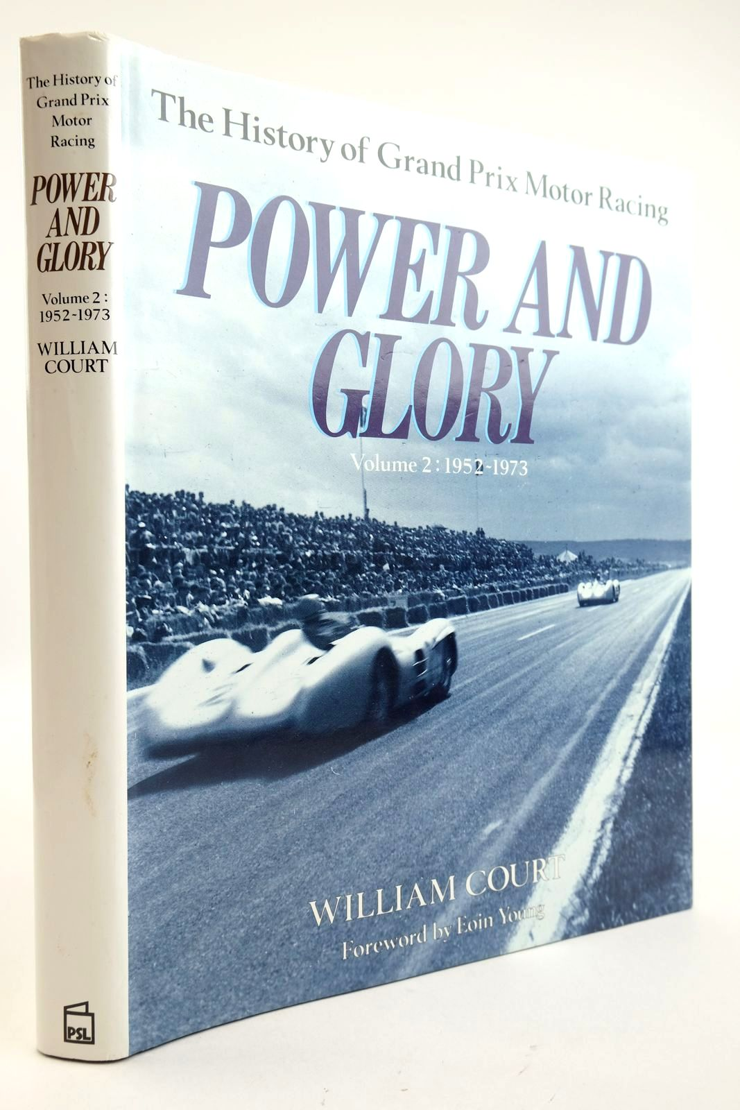 Photo of POWER AND GLORY THE HISTORY OF GRAND PRIX MOTOR RACING VOLUME 2 1952-1973- Stock Number: 2132916