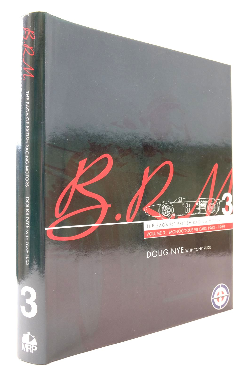 Photo of B.R.M. THE SAGA OF BRITISH RACING MOTORS VOLUME 3 written by Nye, Doug Rudd, Tony published by Motor Racing Publications Ltd. (STOCK CODE: 2132982)  for sale by Stella & Rose's Books