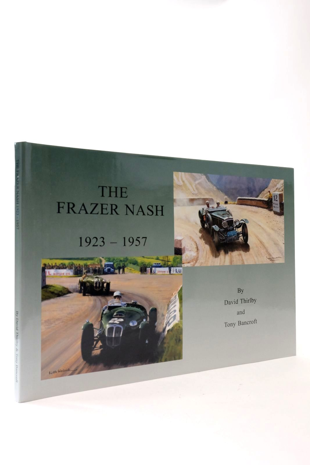 Photo of THE FRAZER-NASH 1923-1957 written by Thirlby, David Bancroft, Tony published by Thirlby Publicity (STOCK CODE: 2132987)  for sale by Stella & Rose's Books