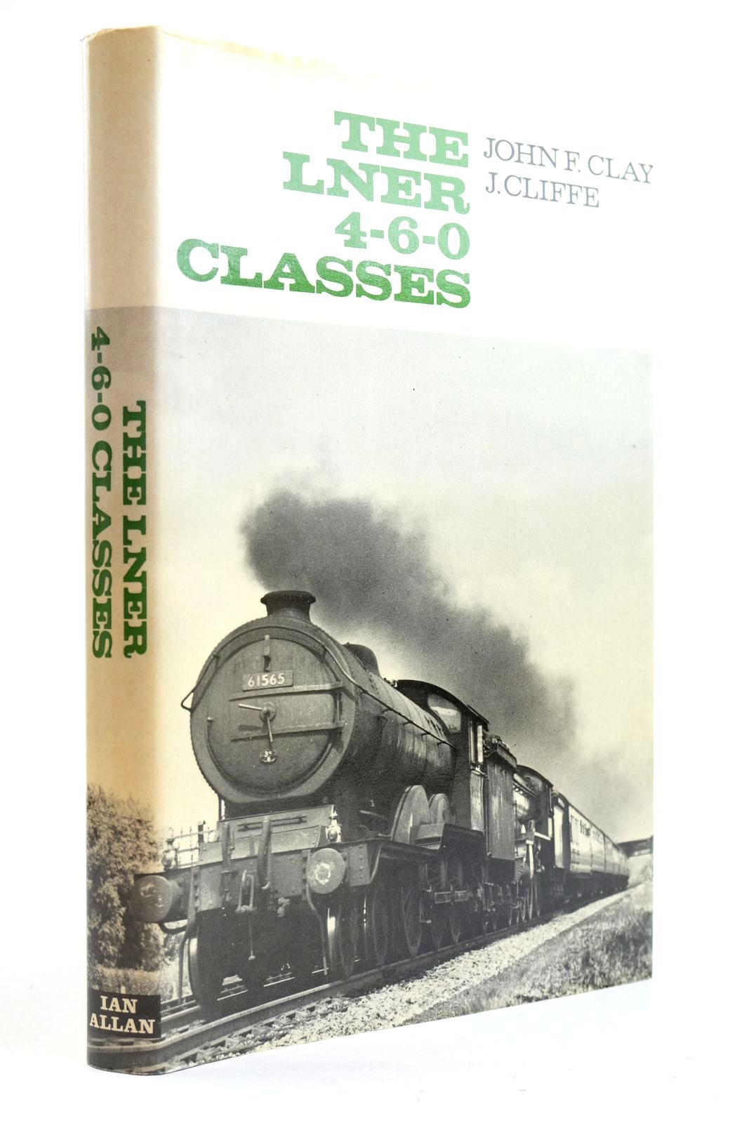 Photo of THE LNER 4-6-0 CLASSES written by Clay, John F. Cliffe, J. published by Ian Allan Ltd. (STOCK CODE: 2133002)  for sale by Stella & Rose's Books