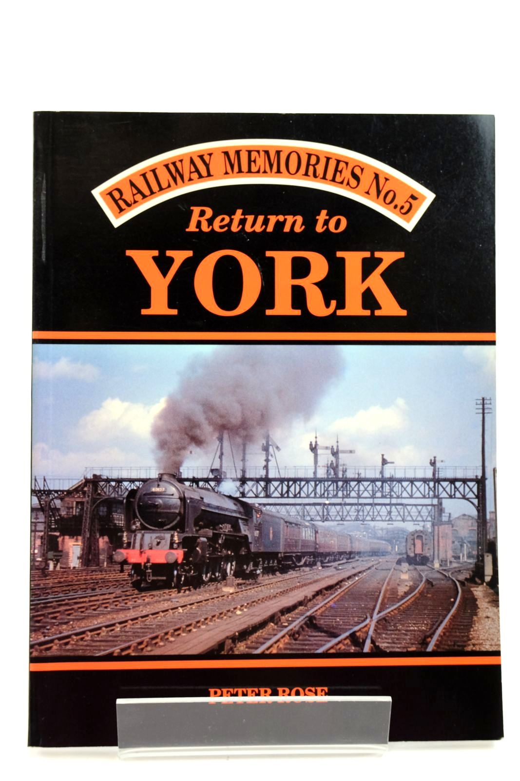 Photo of RAILWAY MEMORIES No. 5 RETURN TO YORK written by Rose, Peter published by Bellcode Books (STOCK CODE: 2133011)  for sale by Stella & Rose's Books