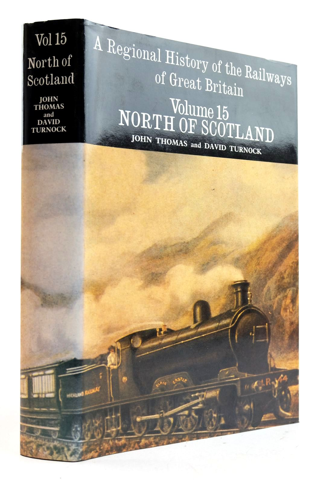 Photo of A REGIONAL HISTORY OF THE RAILWAYS OF GREAT BRITAIN VOLUME XV THE NORTH OF SCOTLAND written by Thomas, John Turnock, D. published by David St John Thomas, David & Charles (STOCK CODE: 2133056)  for sale by Stella & Rose's Books
