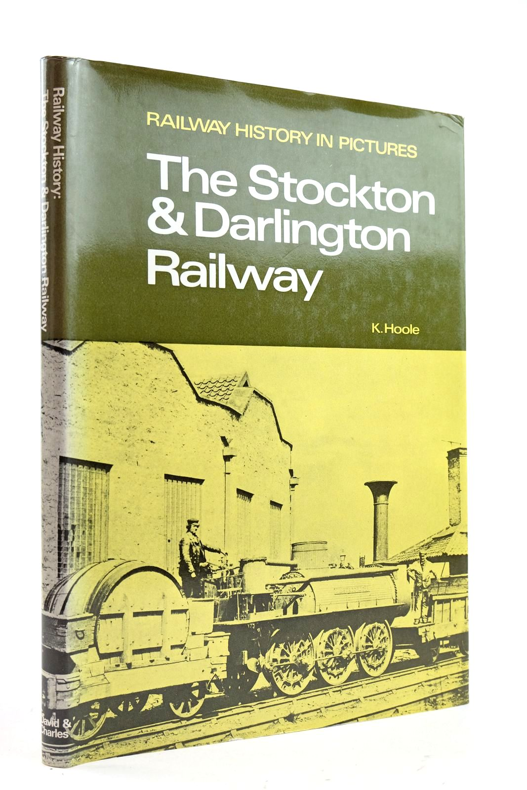 Photo of RAILWAY HISTORY IN PICTURES: THE STOCKTON & DARLINGTON RAILWAY written by Hoole, K. published by David & Charles (STOCK CODE: 2133063)  for sale by Stella & Rose's Books