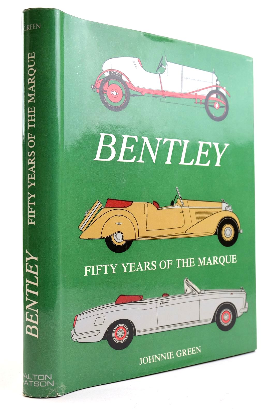 Photo of BENTLEY FIFTY YEARS OF THE MARQUE written by Green, Johnnie published by Dalton Watson (STOCK CODE: 2133096)  for sale by Stella & Rose's Books