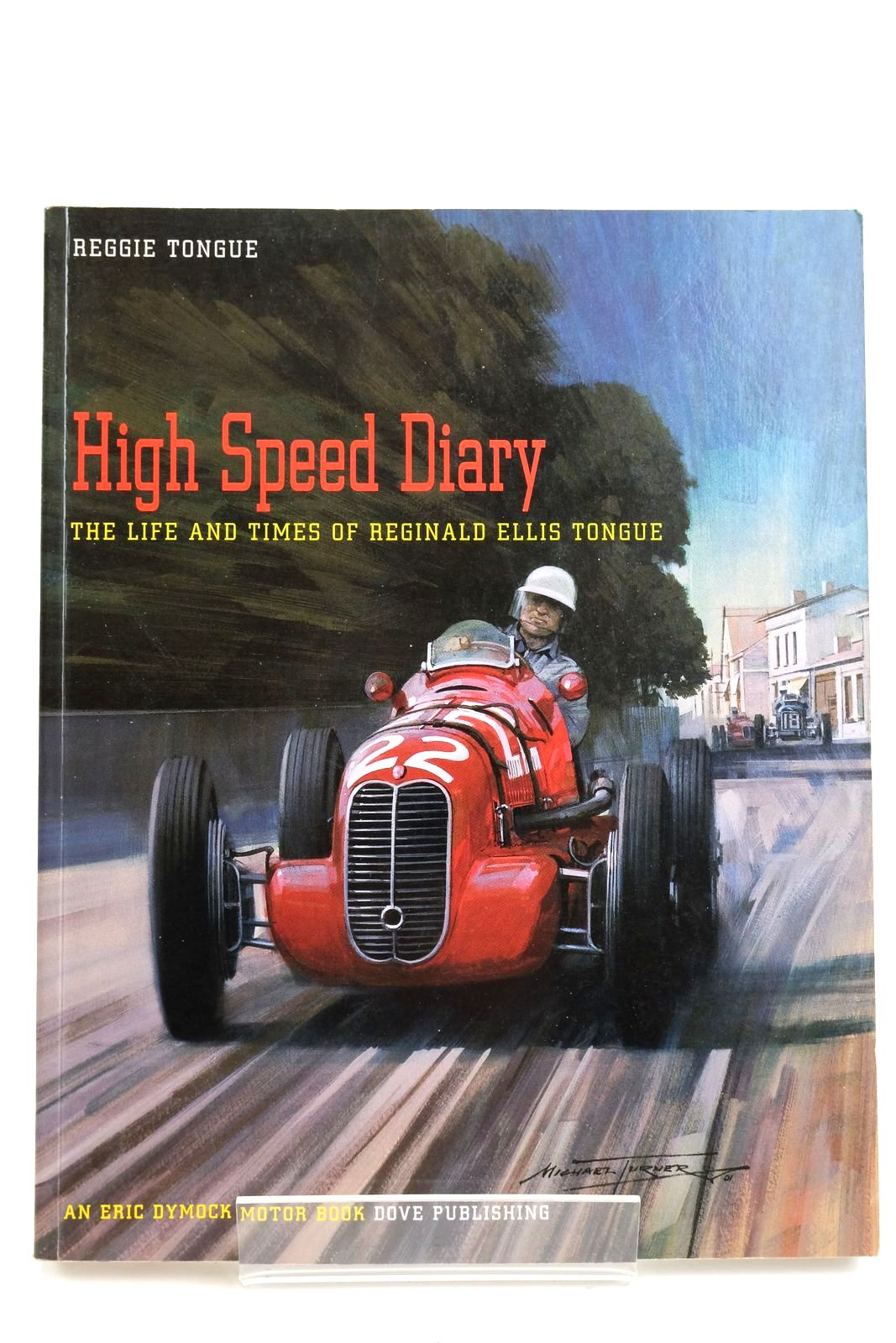 Photo of HIGH SPEED DIARY: THE LIFE AND TIMES OF REGINALD ELLIS TONGUE written by Tongue, R.E. published by Dove Publishing (STOCK CODE: 2133099)  for sale by Stella & Rose's Books