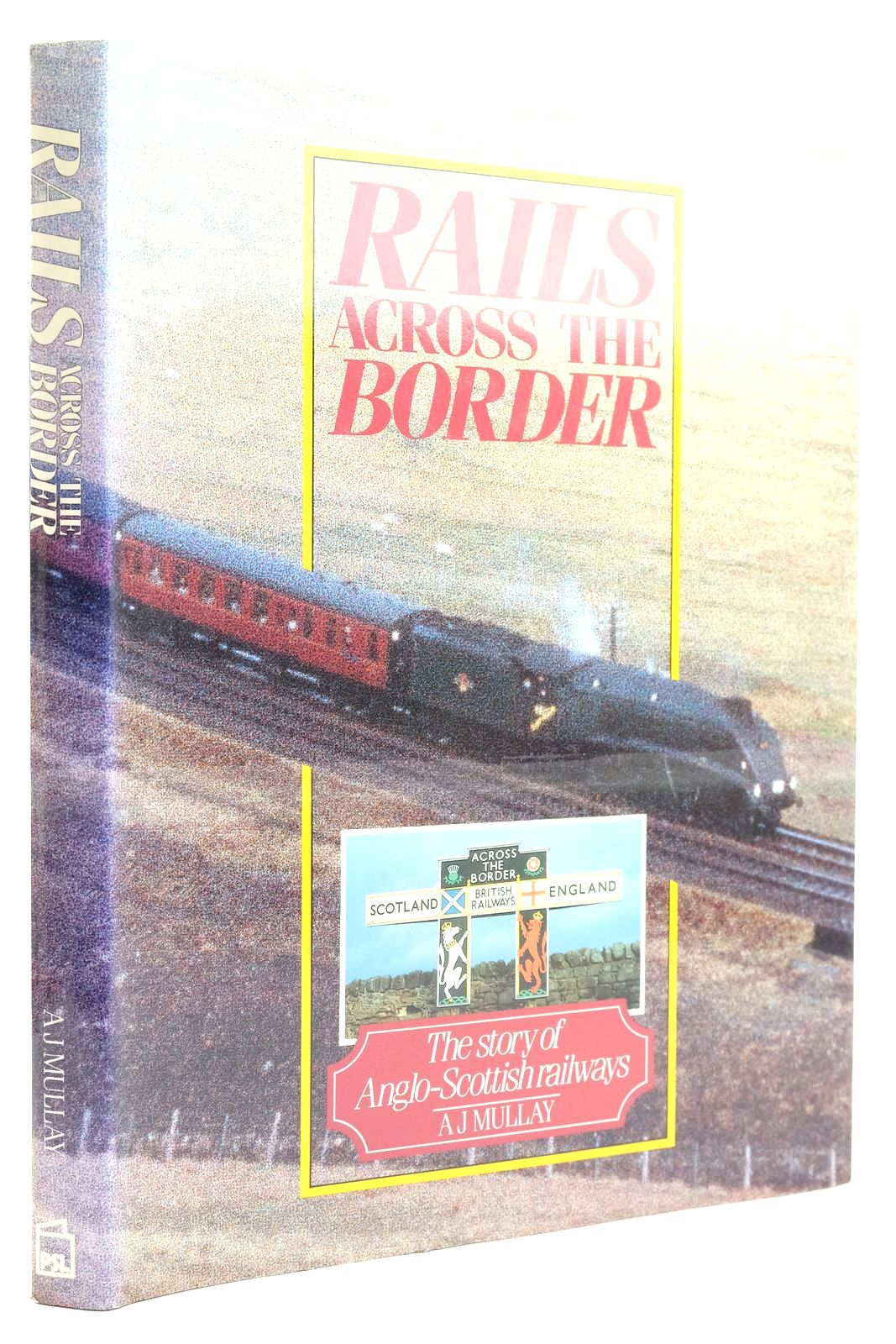 Photo of RAILS ACROSS THE BORDER THE STORY OF ANGLO-SCOTTISH RAILWAYS written by Mullay, A.J. published by Patrick Stephens Limited (STOCK CODE: 2133120)  for sale by Stella & Rose's Books