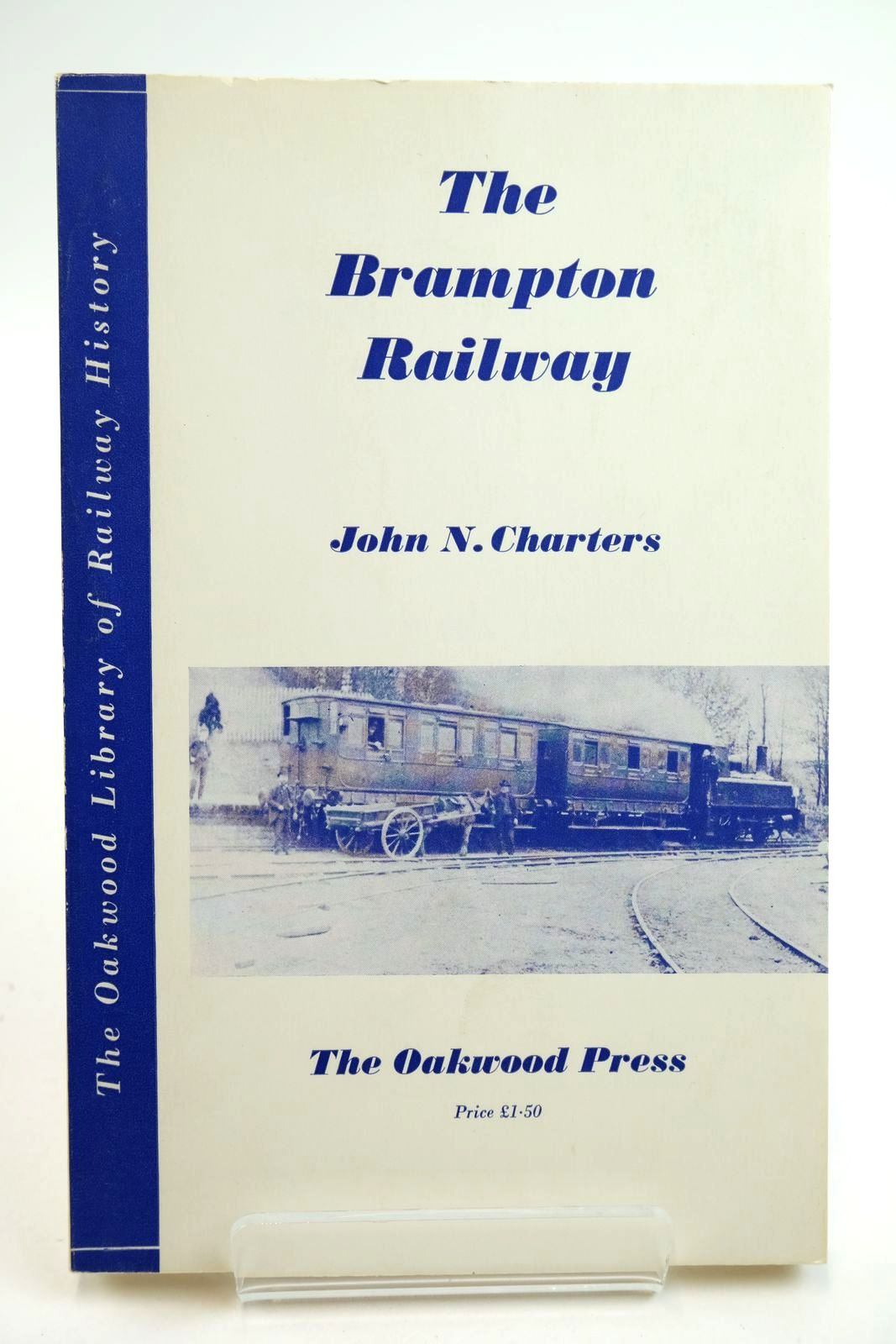 Photo of THE BRAMPTON RAILWAY 1798-1953 written by Charters, John N. published by The Oakwood Press (STOCK CODE: 2133134)  for sale by Stella & Rose's Books