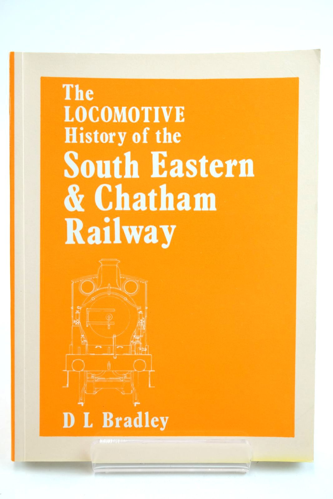 Photo of THE LOCOMOTIVE HISTORY OF THE SOUTH EASTERN AND CHATHAM RAILWAY