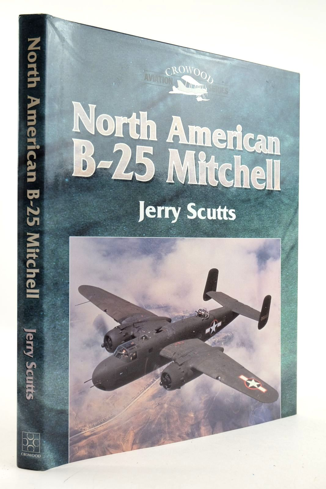 Photo of NORTH AMERICAN B-25 MITCHELL written by Scutts, Jerry published by The Crowood Press (STOCK CODE: 2133250)  for sale by Stella & Rose's Books