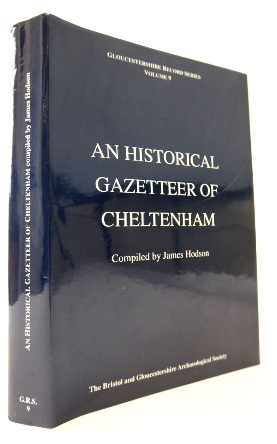Photo of AN HISTORICAL GAZETTEER OF CHELTENHAM written by Hodson, James published by Bristol and Gloucestershire Archaeological Society (STOCK CODE: 2133259)  for sale by Stella & Rose's Books