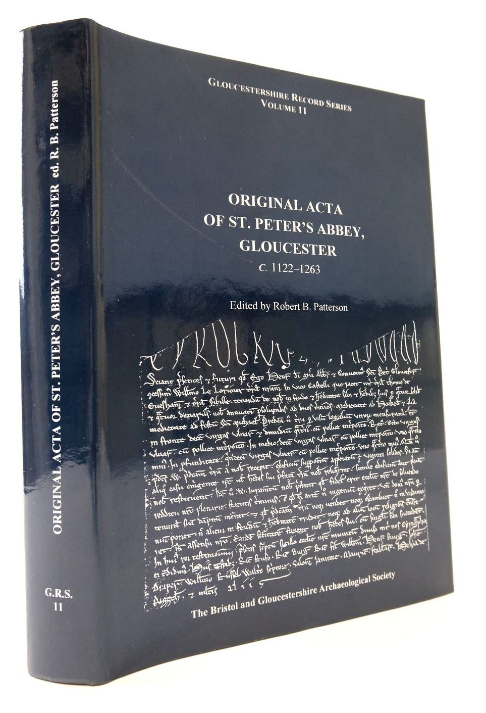 Photo of ORIGINAL ACTA OF ST. PETER'S ABBEY GLOUCESTER C. 1122-1263 written by Patterson, Robert B. published by Bristol and Gloucestershire Archaeological Society (STOCK CODE: 2133261)  for sale by Stella & Rose's Books