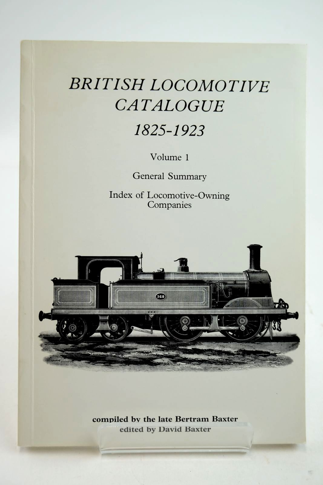 Photo of BRITISH LOCOMOTIVE CATALOGUE 1825-1923 VOLUME 1: GENERAL SUMMARY- Stock Number: 2133327