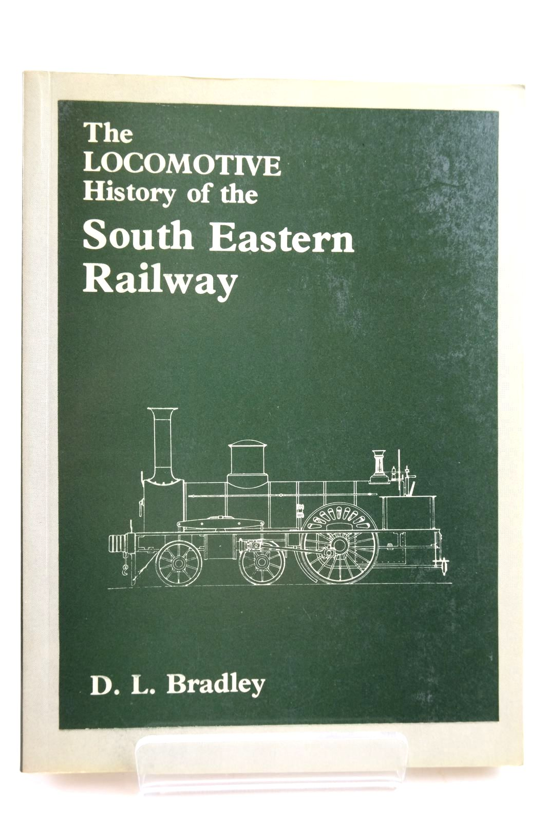Photo of THE LOCOMOTIVE HISTORY OF THE SOUTH EASTERN RAILWAY written by Bradley, D.L. published by The Railway Correspondence And Travel Society (STOCK CODE: 2133329)  for sale by Stella & Rose's Books