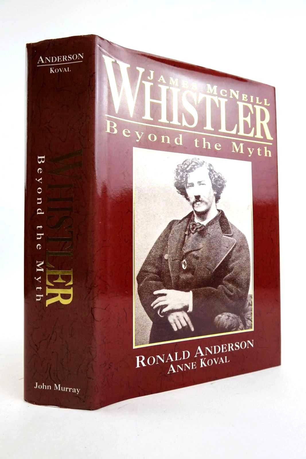 Photo of JAMES MCNEILL WHISTLER BEYOND THE MYTH written by Anderson, Ronald