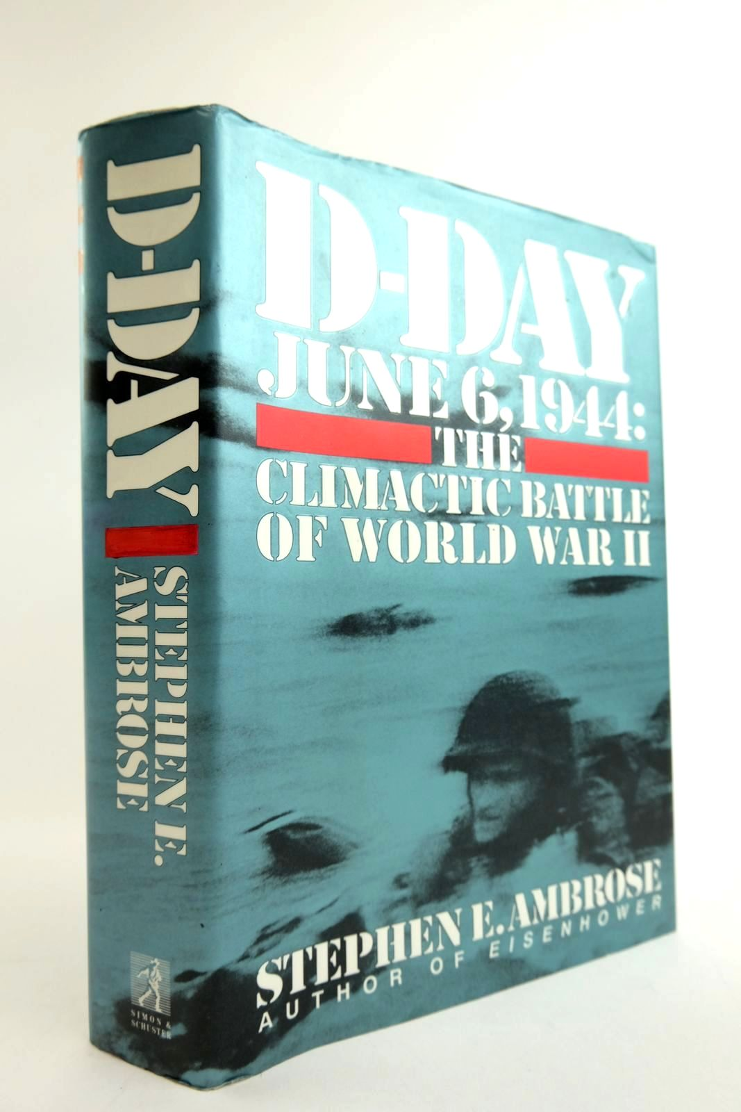 Photo of D-DAY JUNE 6, 1944: THE CLIMACTIC BATTLE OF WORLD WAR II written by Ambrose, Stephen E. published by Simon & Schuster (STOCK CODE: 2133433)  for sale by Stella & Rose's Books