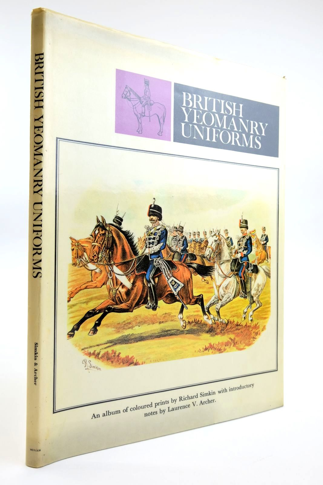 Photo of BRITISH YEOMANRY UNIFORMS: AN ALBUM OF COLOURED PRINTS written by Archer, Laurence V. illustrated by Simkin, Richard published by Frederick Muller (STOCK CODE: 2133464)  for sale by Stella & Rose's Books