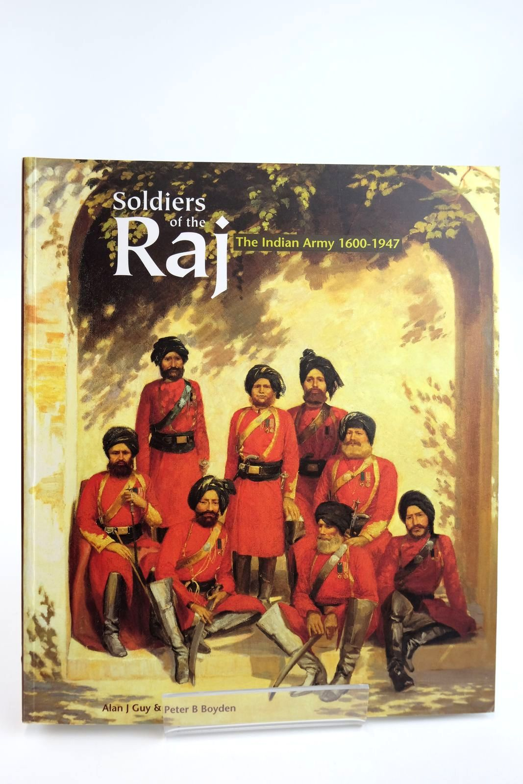 Photo of SOLDIERS OF THE RAJ written by Guy, Alan J. Boyden, Peter B. published by National Army Museum (STOCK CODE: 2133467)  for sale by Stella & Rose's Books