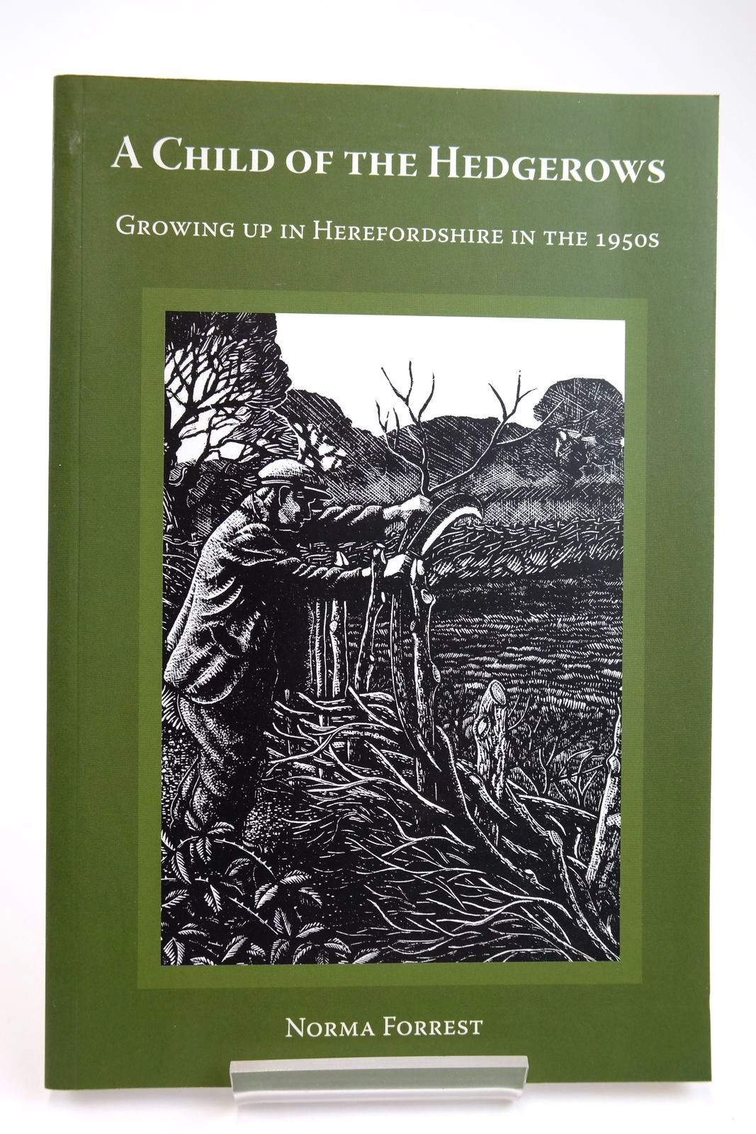 Photo of A CHILD OF THE HEDGEROWS: GROWING UP IN HEREFORDSHIRE IN THE 1950S written by Forrest, Norma published by Logaston Press (STOCK CODE: 2133540)  for sale by Stella & Rose's Books