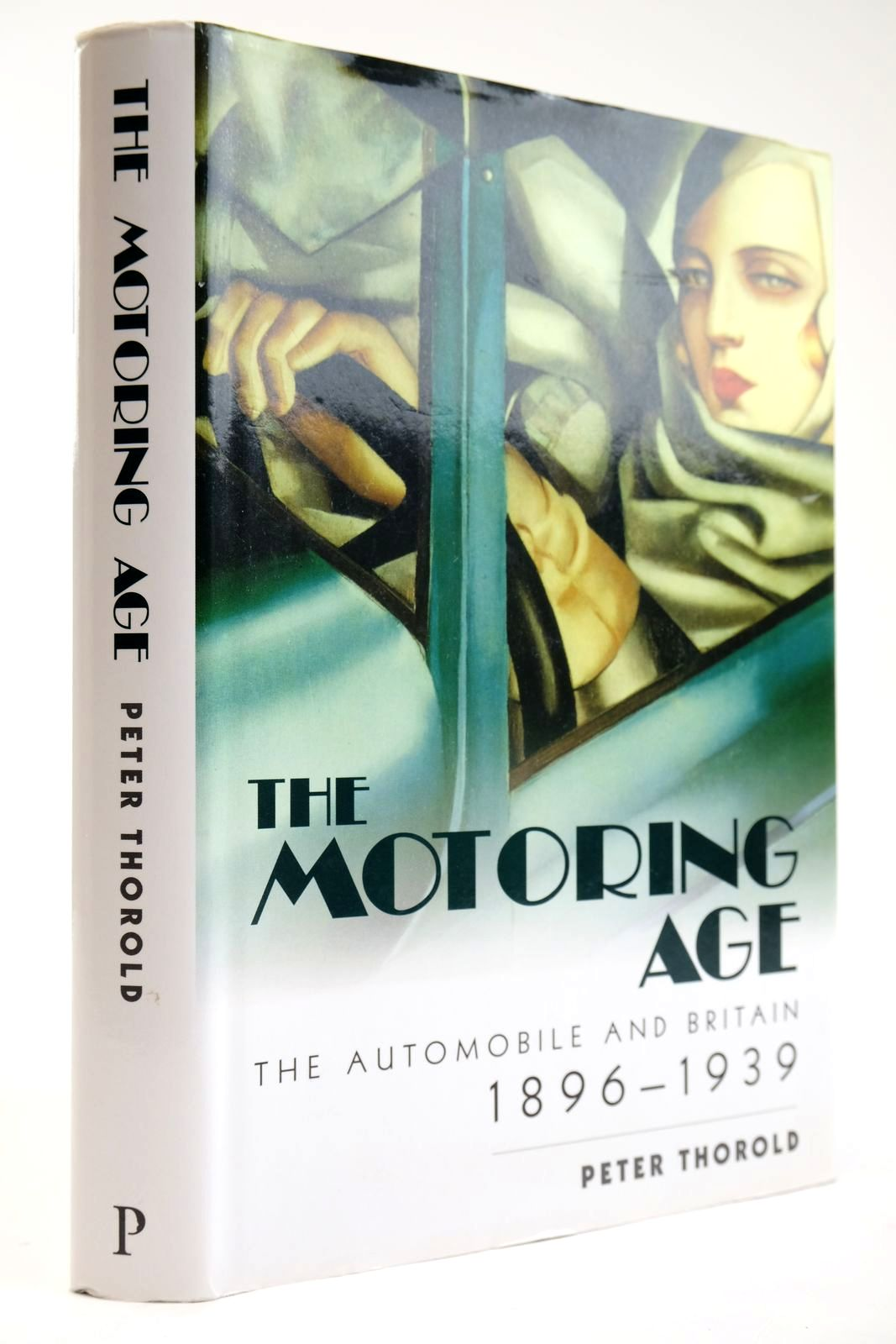 The Motoring Age: The Automobile And Britain 1896-1939