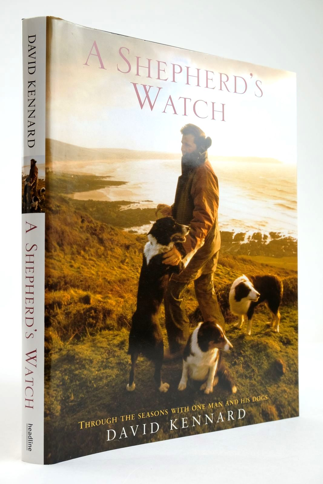 Photo of A SHEPHERD'S WATCH: THROUGH THE SEASONS WITH ONE MAN AND HIS DOGS written by Kennard, David published by Headline (STOCK CODE: 2133556)  for sale by Stella & Rose's Books