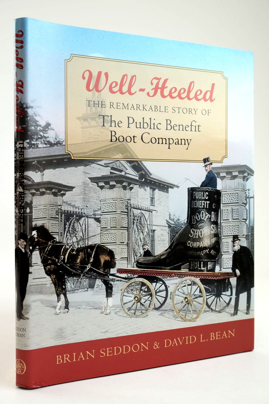 Photo of WELL-HEELED: THE REMARKABLE STORY OF THE PUBLIC BENEFIT BOOT COMPANY- Stock Number: 2133565