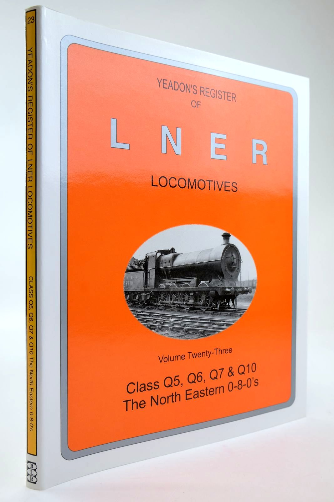 Photo of YEADON'S REGISTER OF LNER LOCOMOTIVES VOLUME TWENTY-THREE written by Yeadon, W.B. published by Booklaw Railbus, Challenger Publications (STOCK CODE: 2133572)  for sale by Stella & Rose's Books