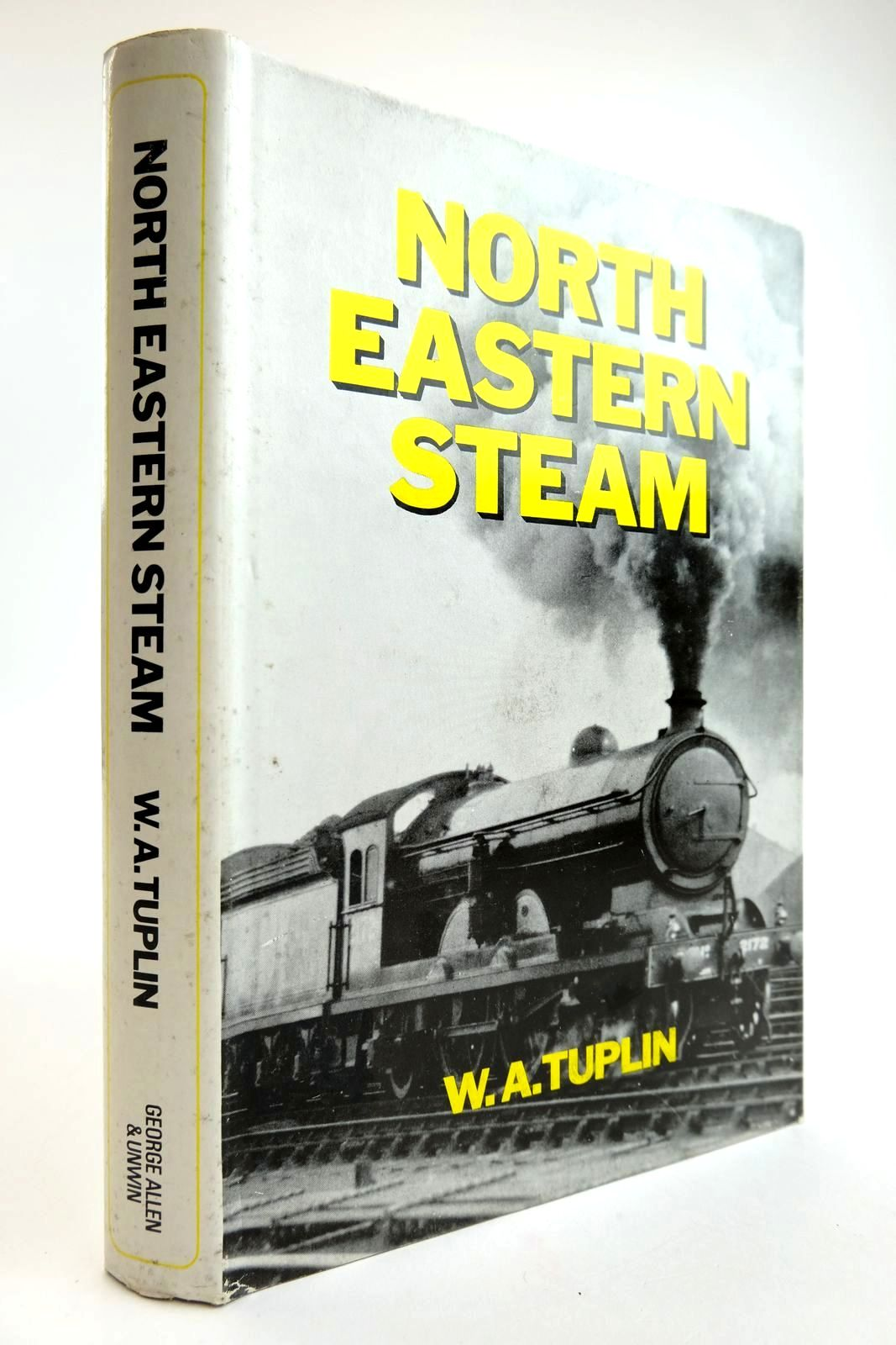 Photo of NORTH EASTERN STEAM written by Tuplin, W.A. published by George Allen & Unwin Ltd. (STOCK CODE: 2133632)  for sale by Stella & Rose's Books