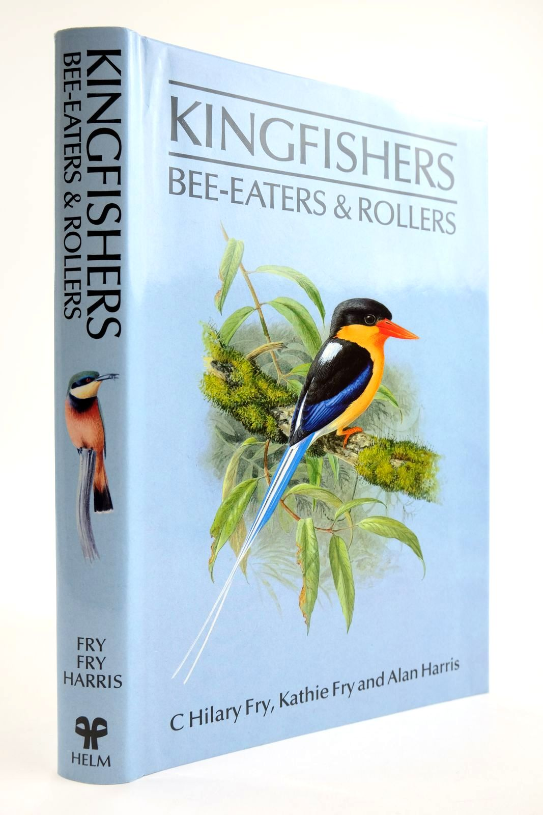 Photo of KINGFISHERS BEE-EATERS & ROLLERS written by Fry, C. Hilary Fry, Kathie illustrated by Harris, Alan published by Christopher Helm (STOCK CODE: 2133636)  for sale by Stella & Rose's Books