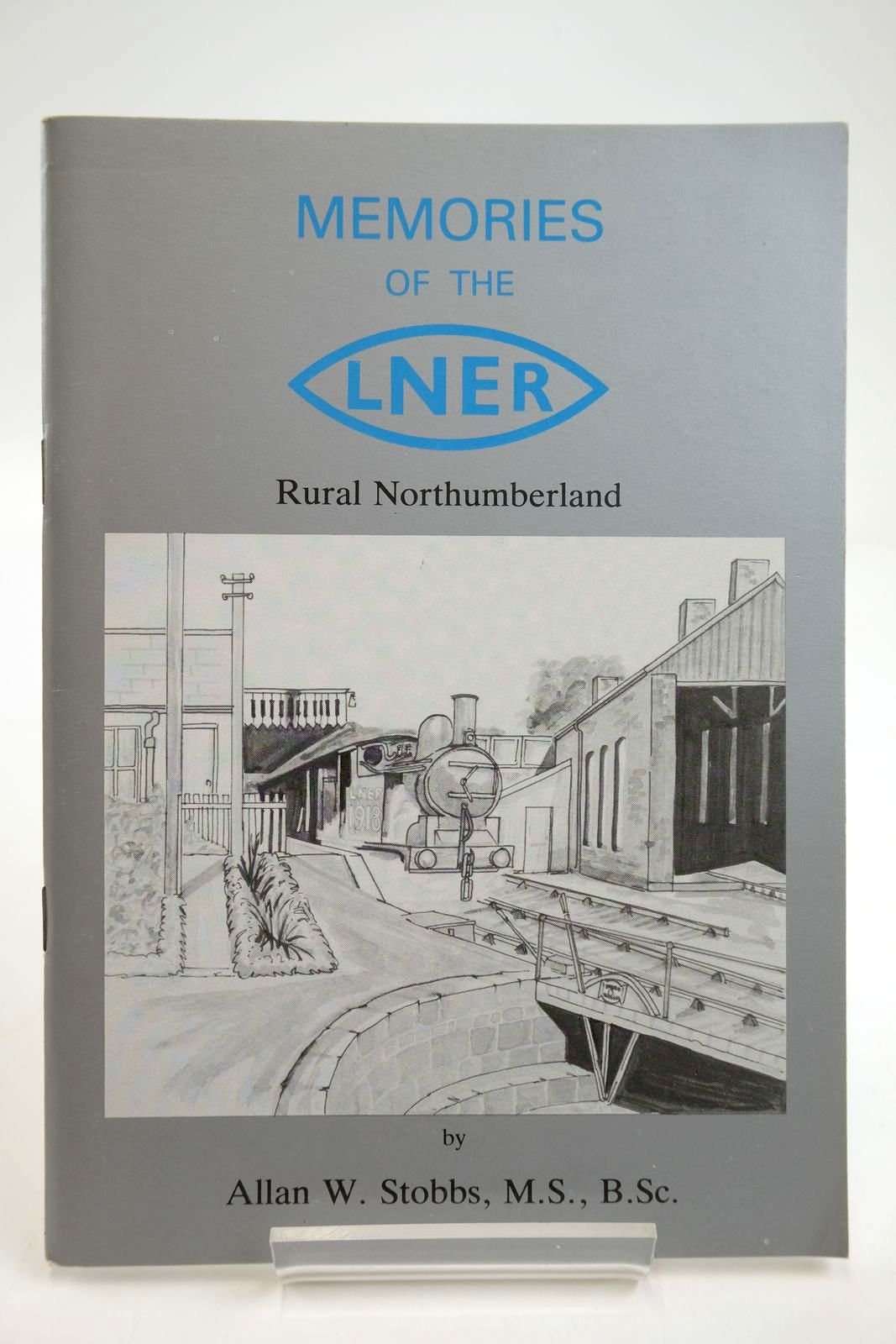 Photo of MEMORIES OF THE L.N.E.R. RURAL NORTHUMBERLAND written by Stobbs, Allan W. published by Allan W. Stobbs (STOCK CODE: 2133722)  for sale by Stella & Rose's Books
