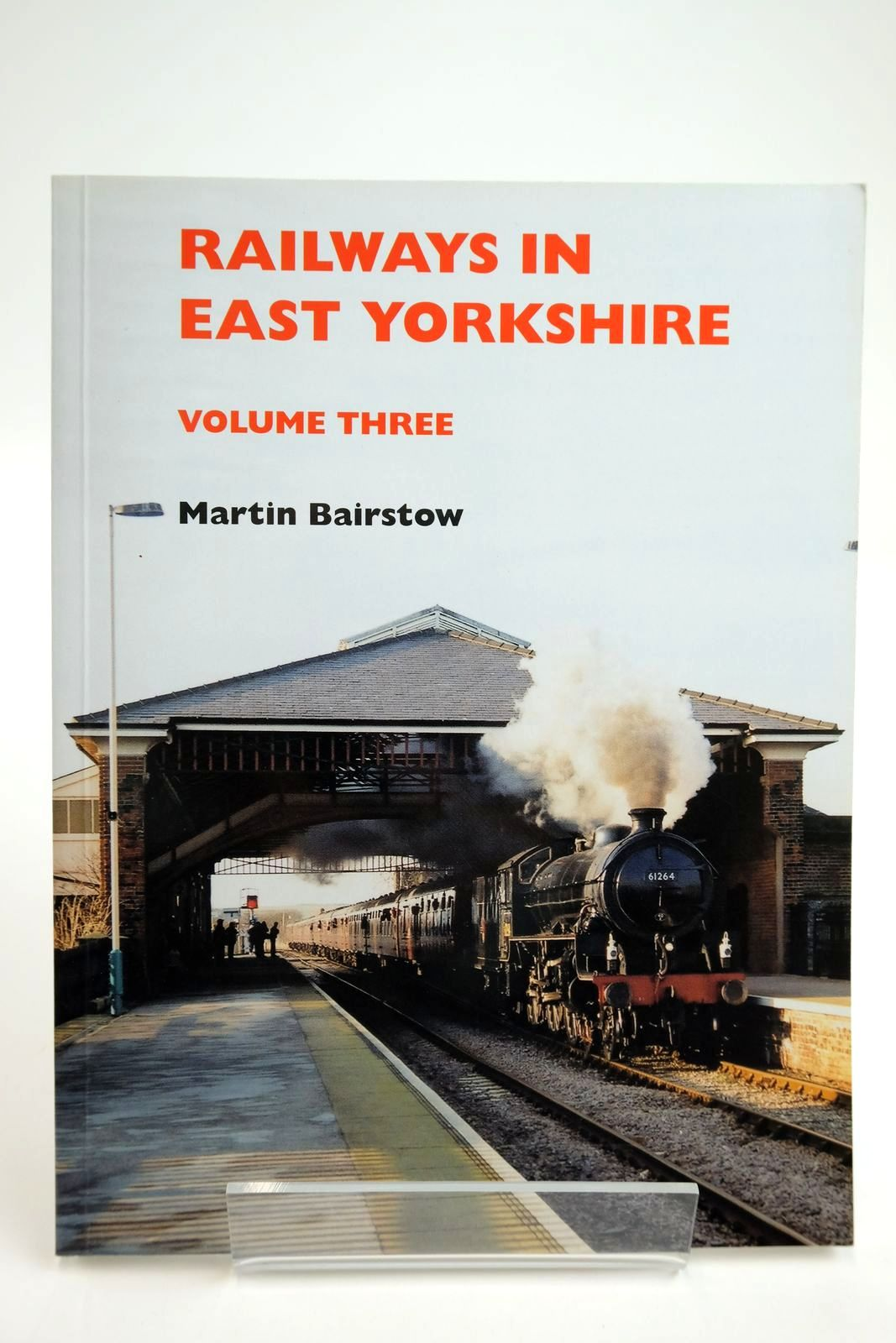 Photo of RAILWAYS IN EAST YORKSHIRE VOLUME THREE written by Bairstow, Martin published by Martin Bairstow (STOCK CODE: 2133732)  for sale by Stella & Rose's Books