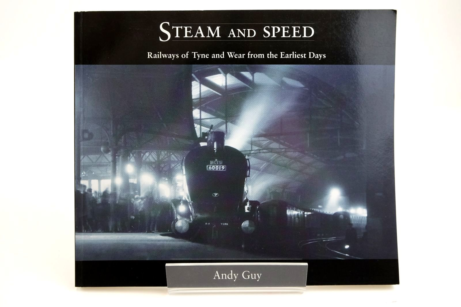 Photo of STEAM AND SPEED: RAILWAYS OF TYNE AND WEAR FROM THE EARLIEST DAYS- Stock Number: 2133738