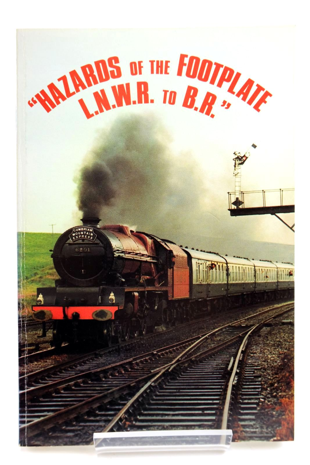Photo of HAZARDS OF THE FOOTPLATE L.N.W.R. TO B.R.- Stock Number: 2133743