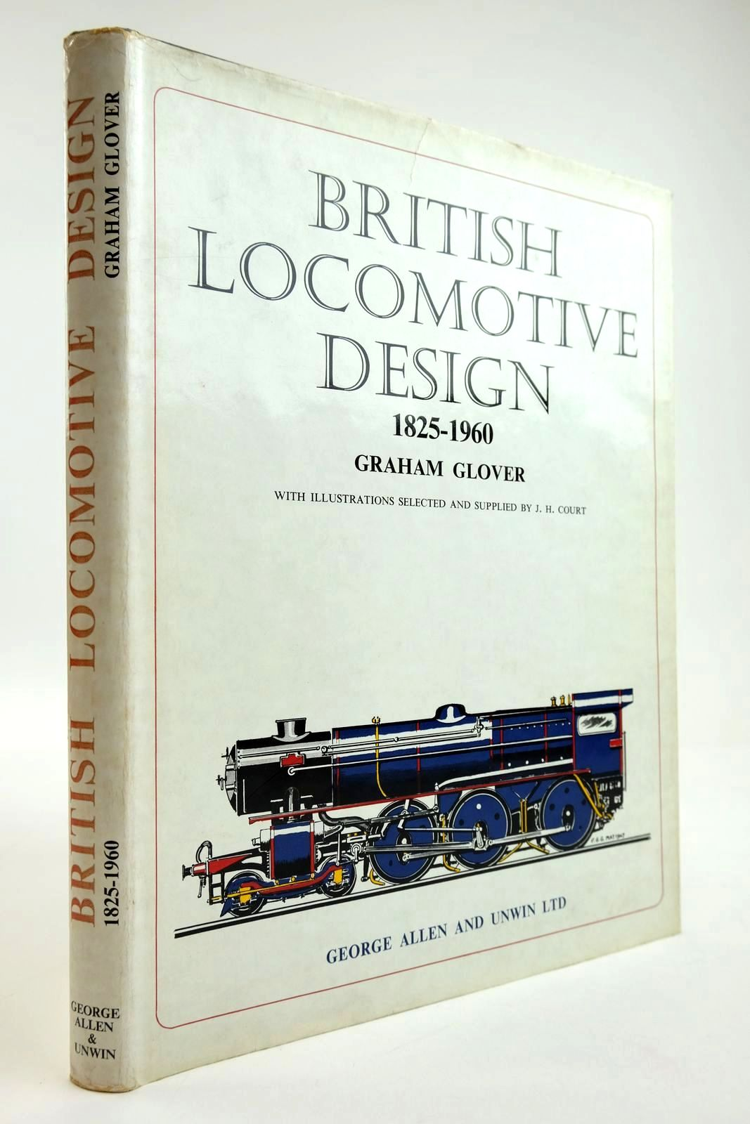 Photo of BRITISH LOCOMOTIVE DESIGN 1825-1960 written by Glove, Graham illustrated by Court, J.H. published by George Allen & Unwin Ltd. (STOCK CODE: 2133786)  for sale by Stella & Rose's Books