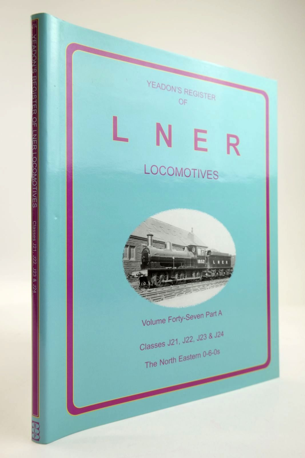 Photo of YEADON'S REGISTER OF LNER LOCOMOTIVES VOLUME FORTY SEVEN PART A written by Yeadon, W.B. published by Book Law Publications, Challenger Publications (STOCK CODE: 2133790)  for sale by Stella & Rose's Books