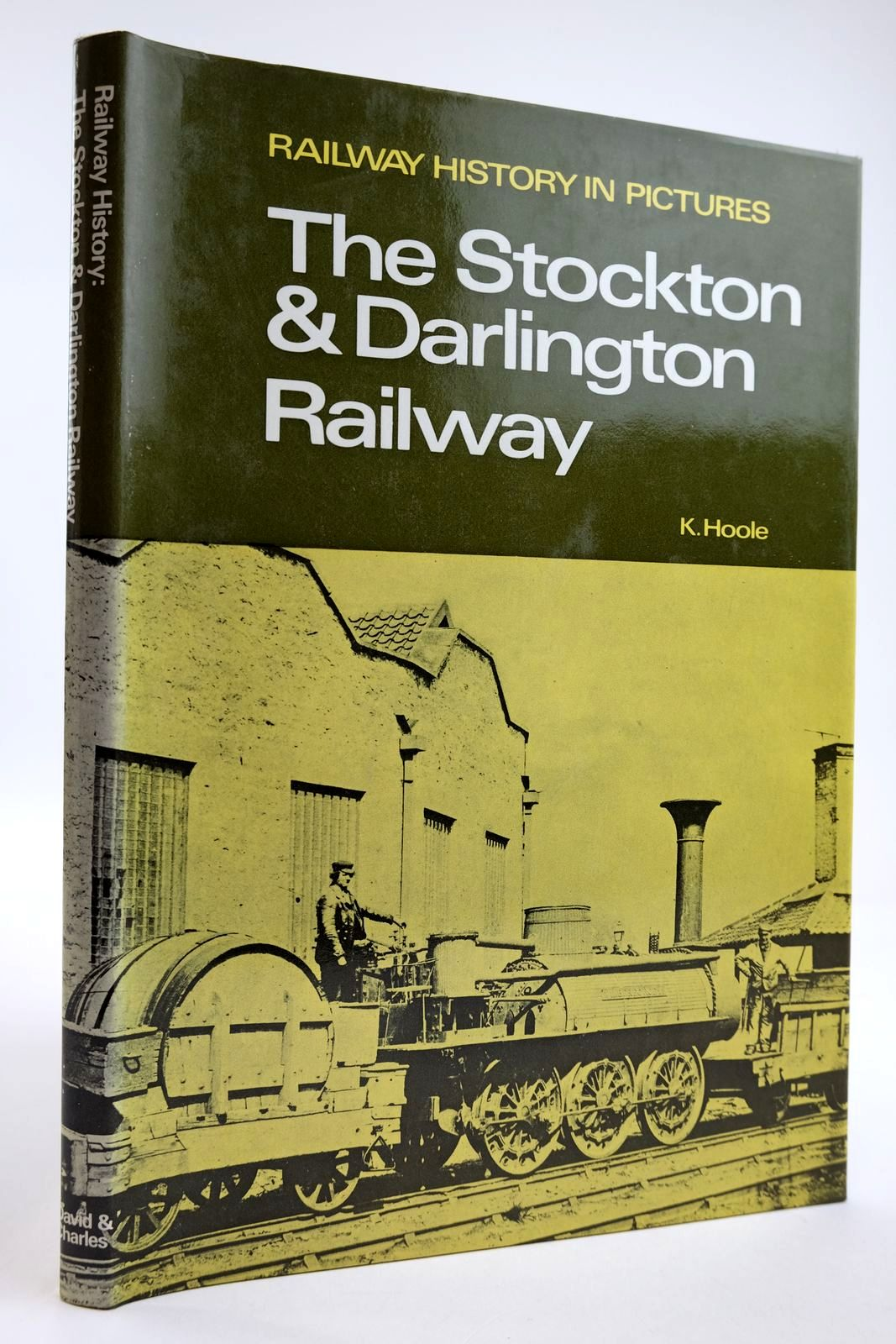 Photo of RAILWAY HISTORY IN PICTURES: THE STOCKTON & DARLINGTON RAILWAY written by Hoole, K. published by David & Charles (STOCK CODE: 2133808)  for sale by Stella & Rose's Books