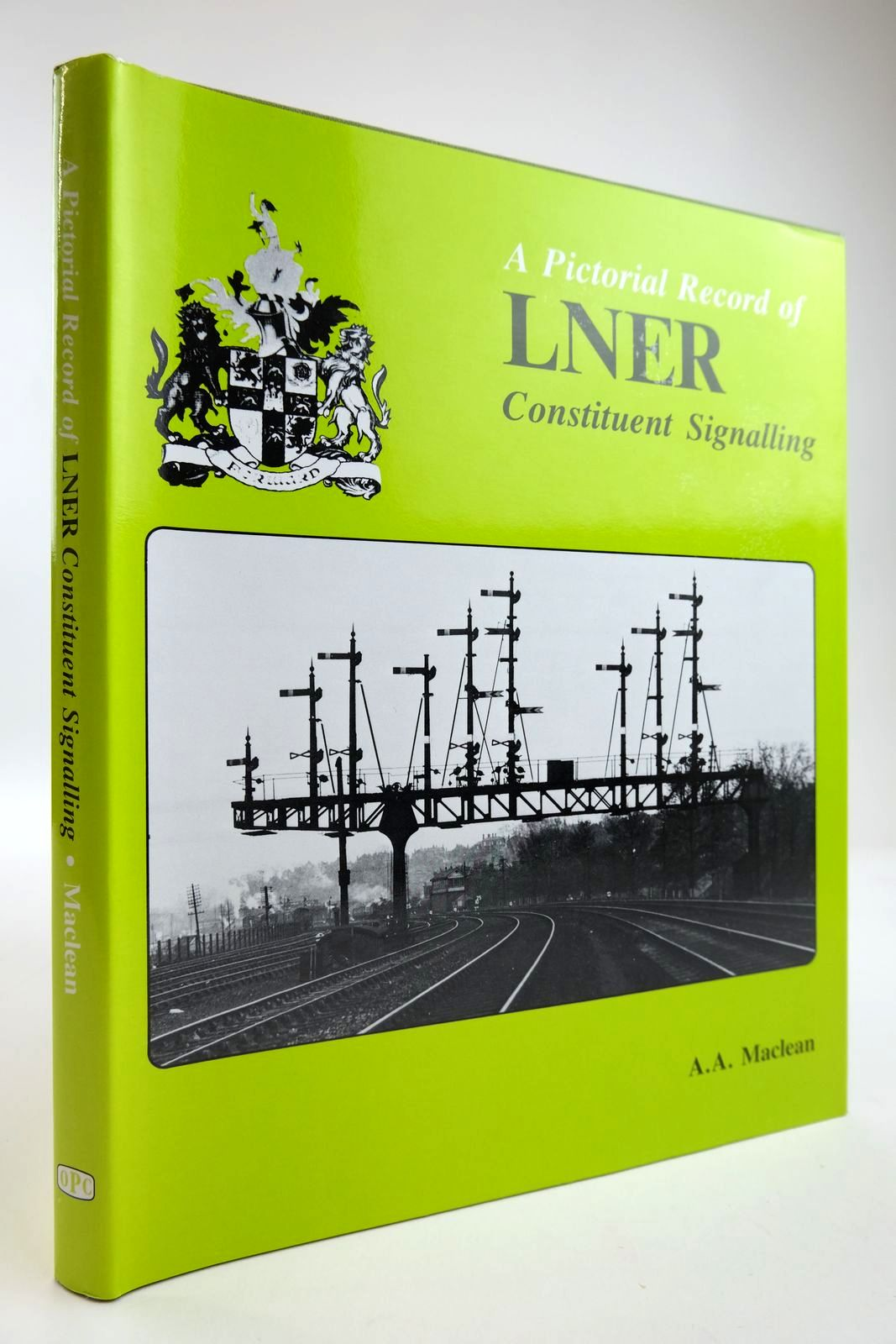 Photo of A PICTORIAL SURVEY OF LNER CONSTITUENT SIGNALLING written by Maclean, A.A. published by Oxford Publishing (STOCK CODE: 2133831)  for sale by Stella & Rose's Books